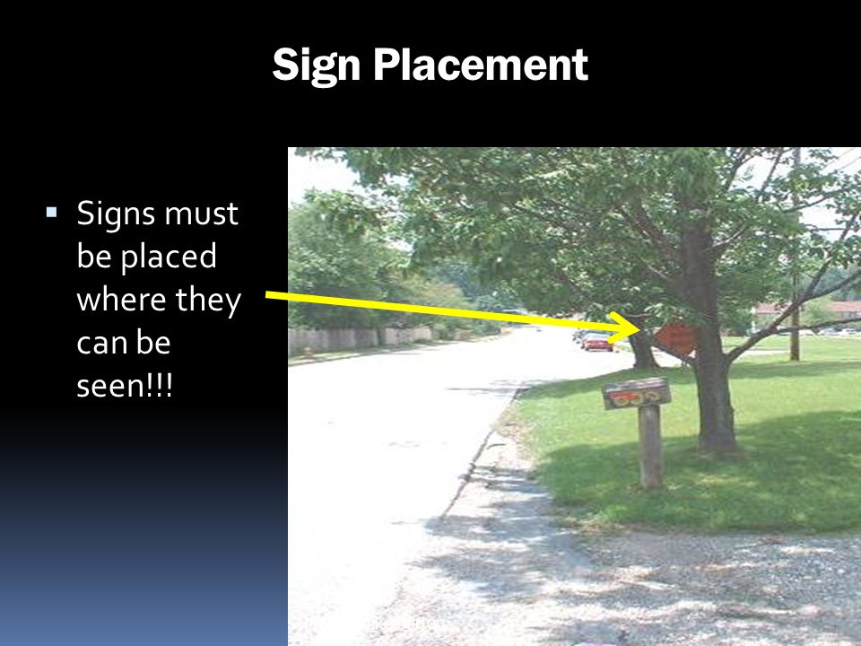 Sign Placement Signs must be placed where they can be seen!!!