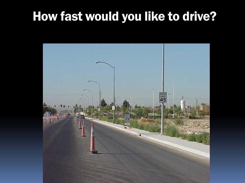 How fast would you like to drive