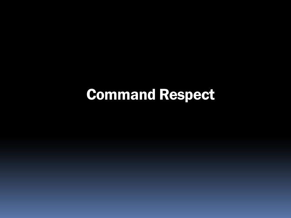 Command Respect 181