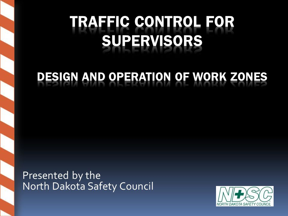 Traffic Control For Supervisors Design and Operation of Work Zones