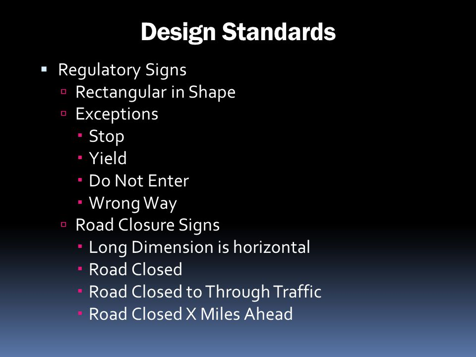 Design Standards Regulatory Signs Rectangular in Shape Exceptions Stop