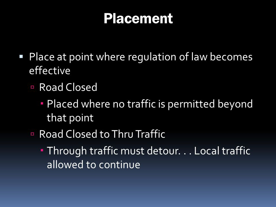 Placement Place at point where regulation of law becomes effective