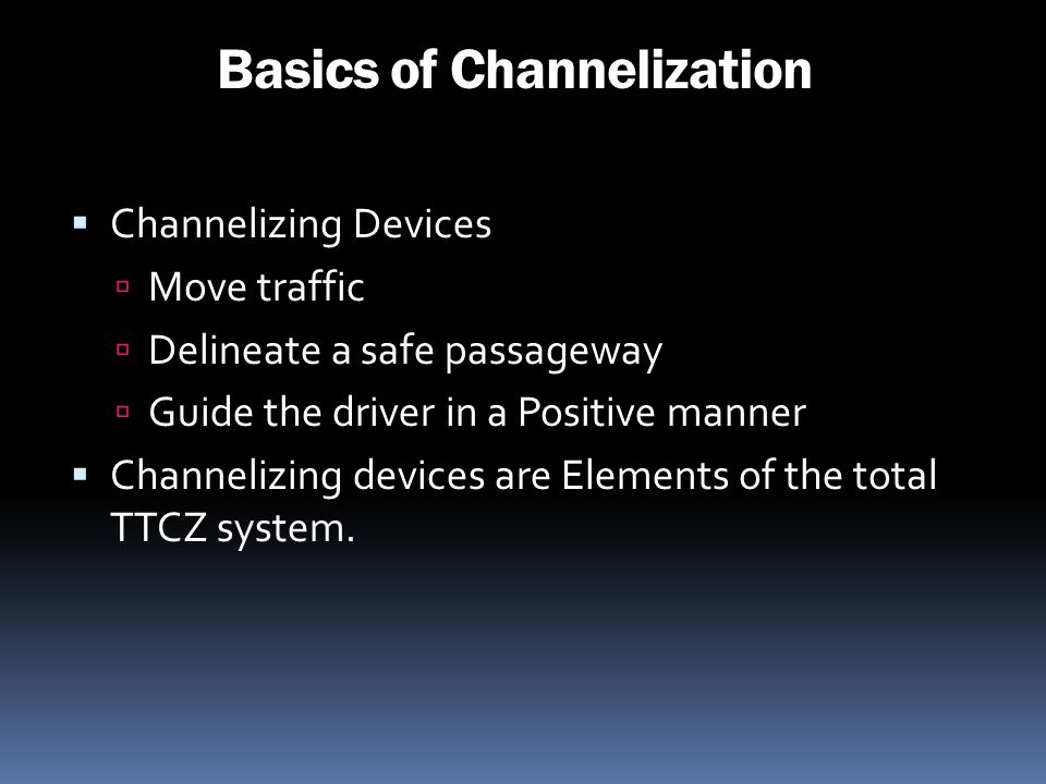Basics of Channelization