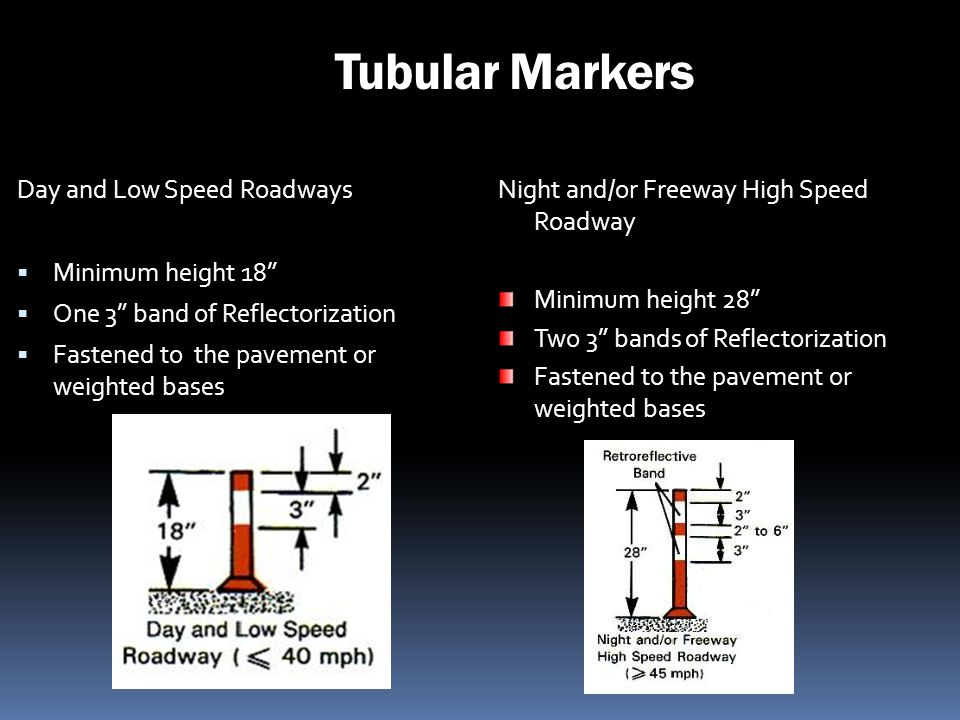 Tubular Markers Day and Low Speed Roadways Minimum height 18