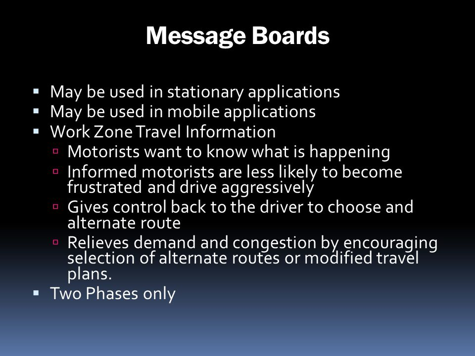 Message Boards May be used in stationary applications