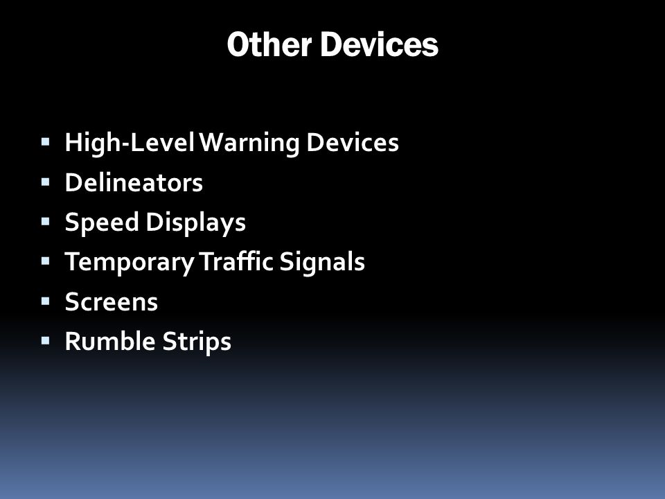 Other Devices High-Level Warning Devices Delineators Speed Displays