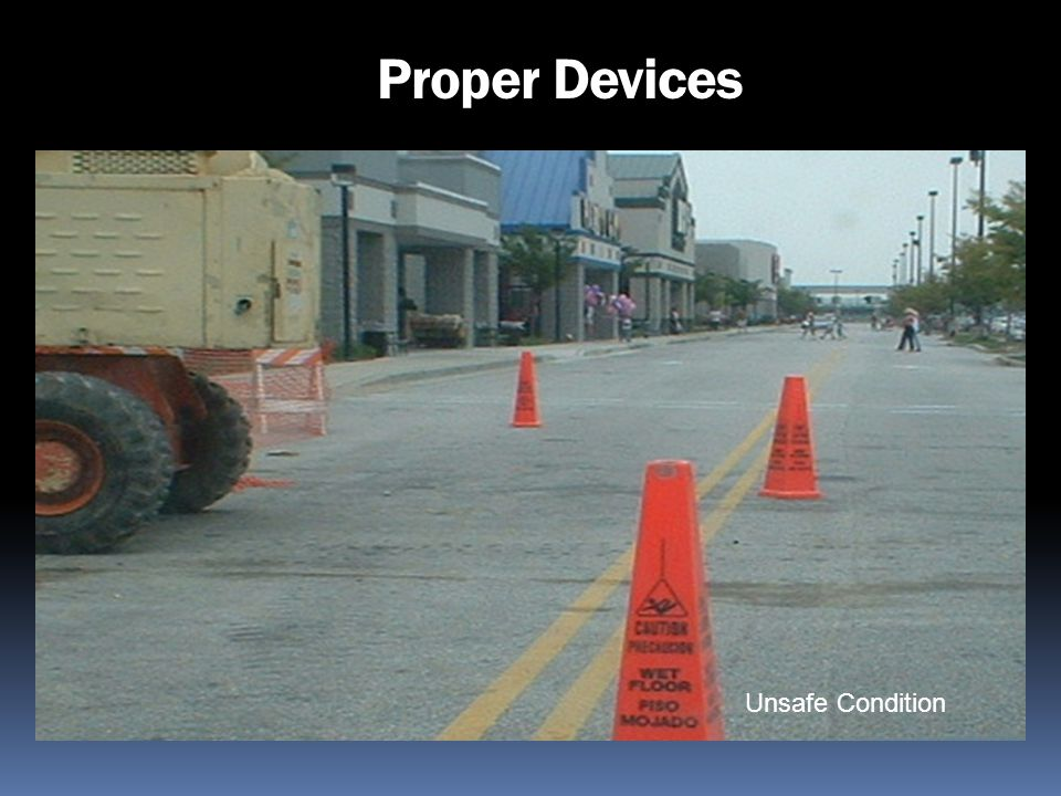 Proper Devices Unsafe Condition