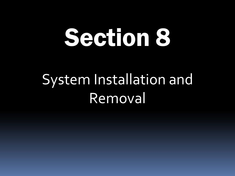 System Installation and Removal