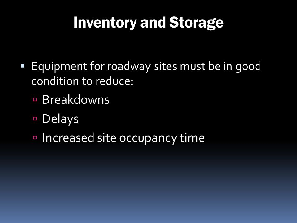 Inventory and Storage Breakdowns Delays Increased site occupancy time