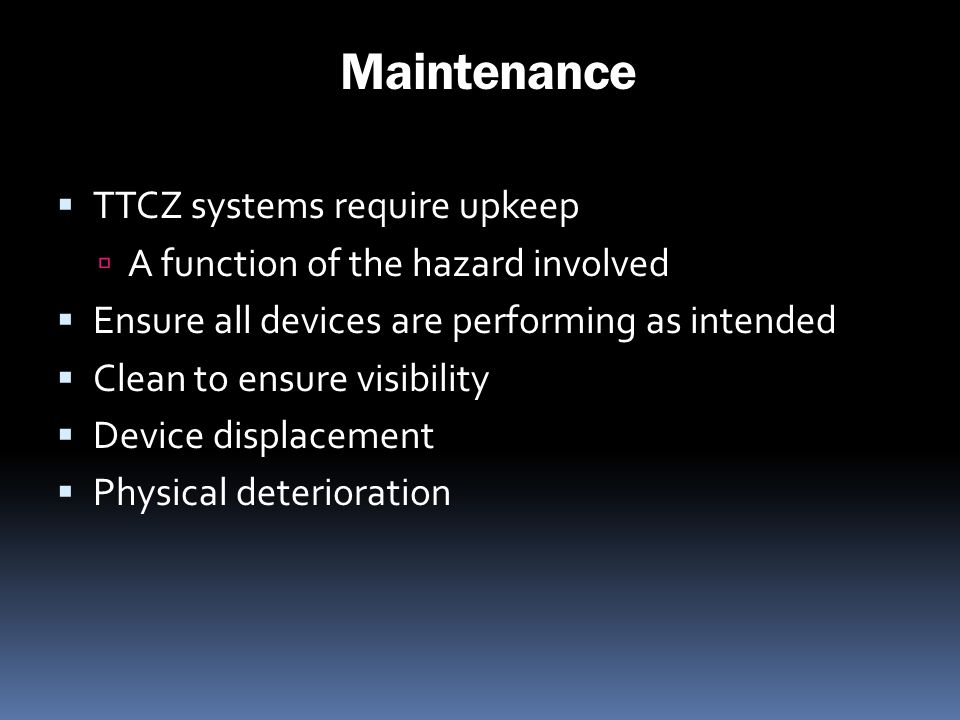 Maintenance TTCZ systems require upkeep
