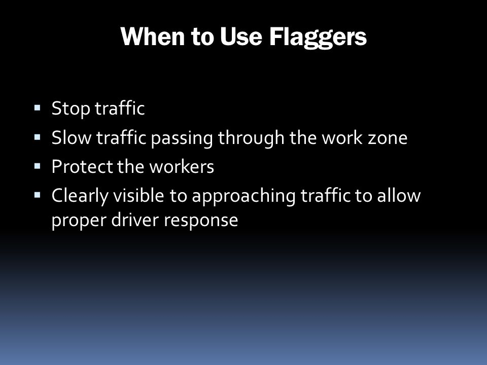 When to Use Flaggers Stop traffic
