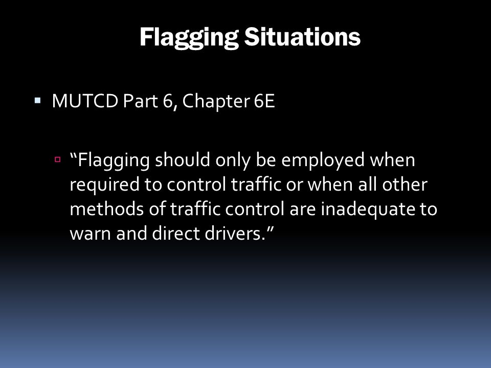 Flagging Situations MUTCD Part 6, Chapter 6E