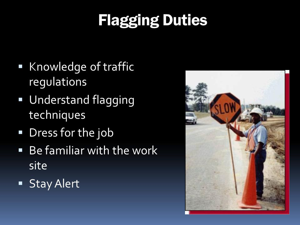 Flagging Duties Knowledge of traffic regulations