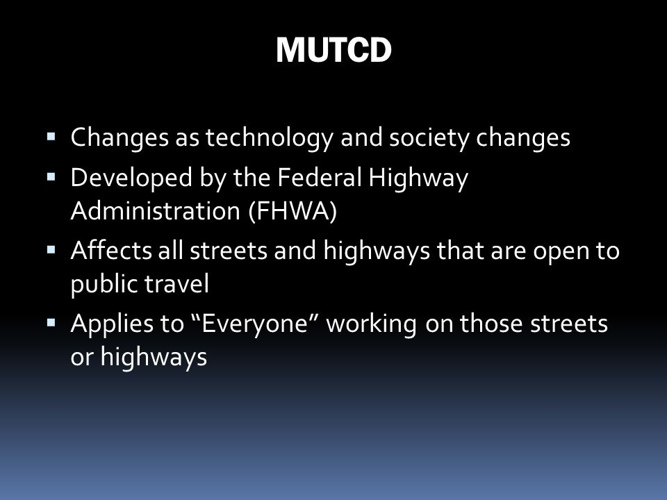 MUTCD Changes as technology and society changes