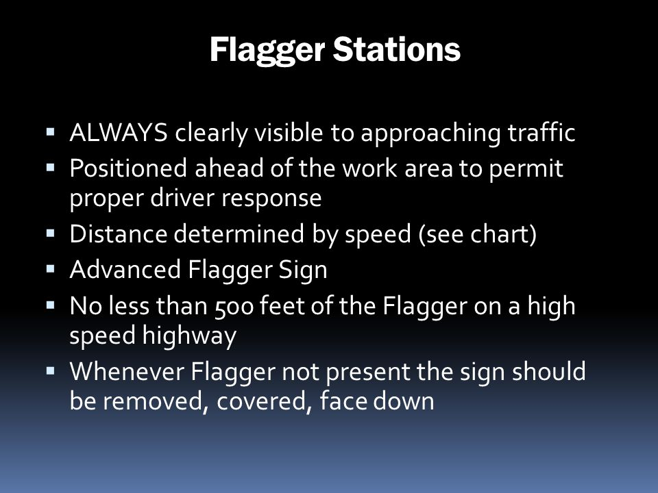 Flagger Stations ALWAYS clearly visible to approaching traffic