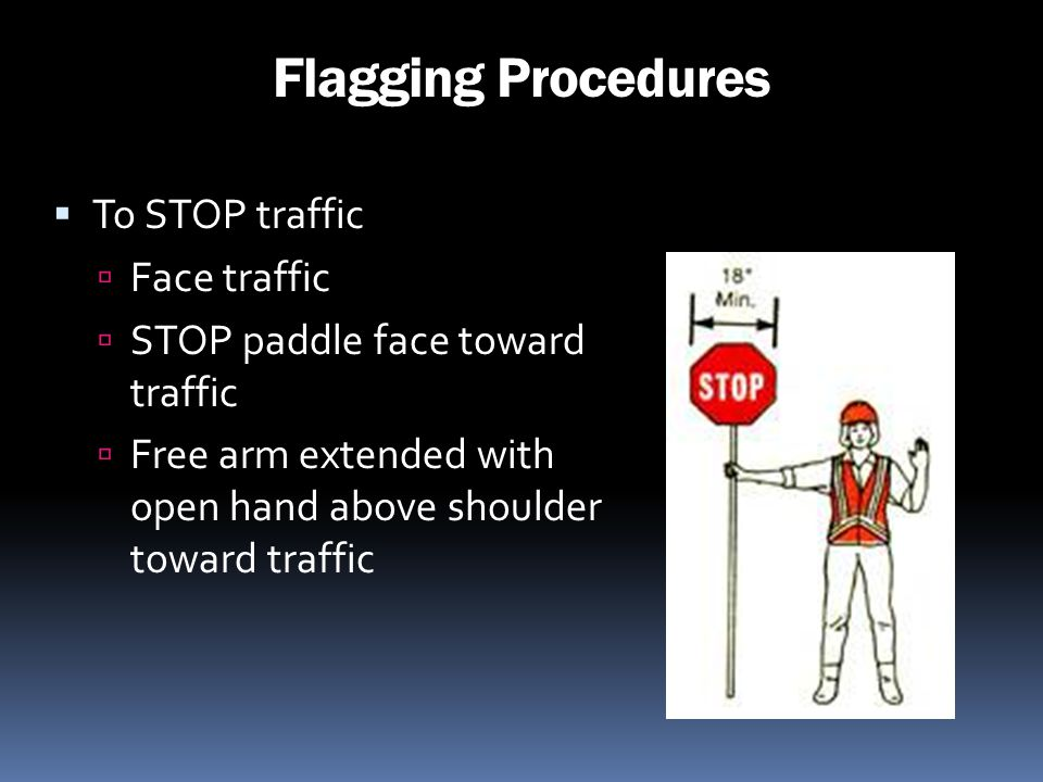 Flagging Procedures To STOP traffic Face traffic