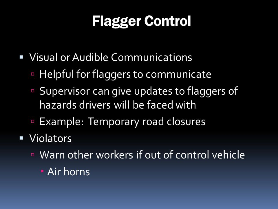 Flagger Control Visual or Audible Communications
