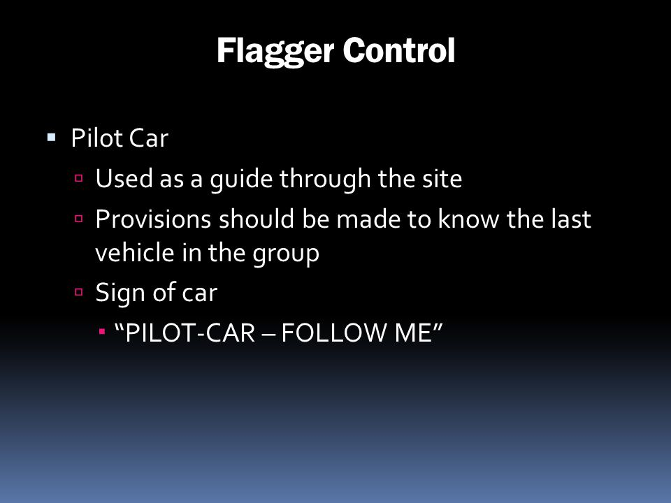 Flagger Control Pilot Car Used as a guide through the site