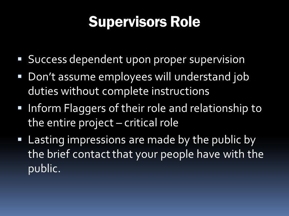 Supervisors Role Success dependent upon proper supervision