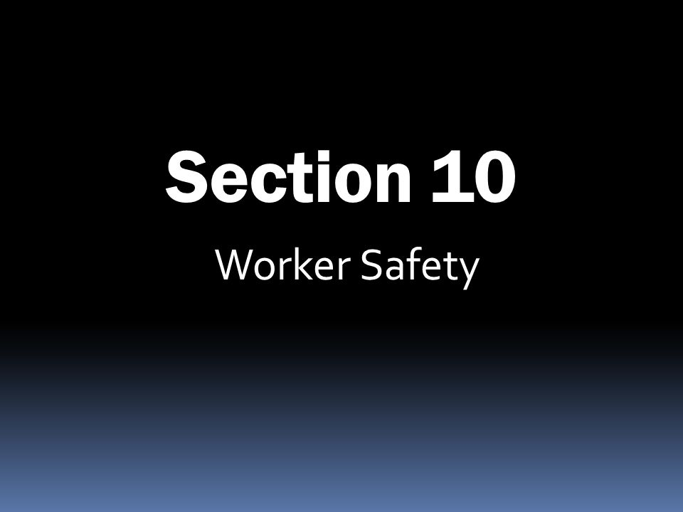 Section 10 Worker Safety 325