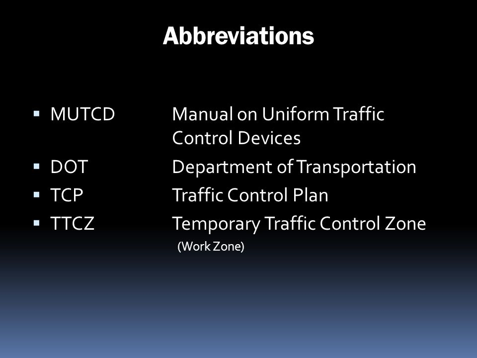 Abbreviations MUTCD Manual on Uniform Traffic Control Devices