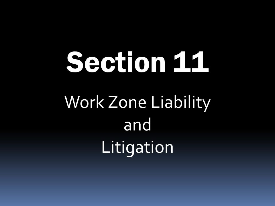 Work Zone Liability and Litigation