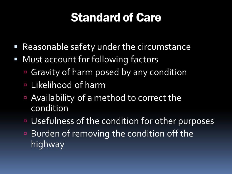 Standard of Care Reasonable safety under the circumstance