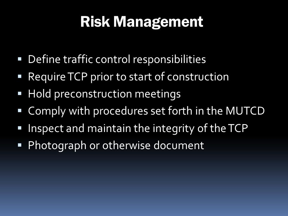 Risk Management Define traffic control responsibilities