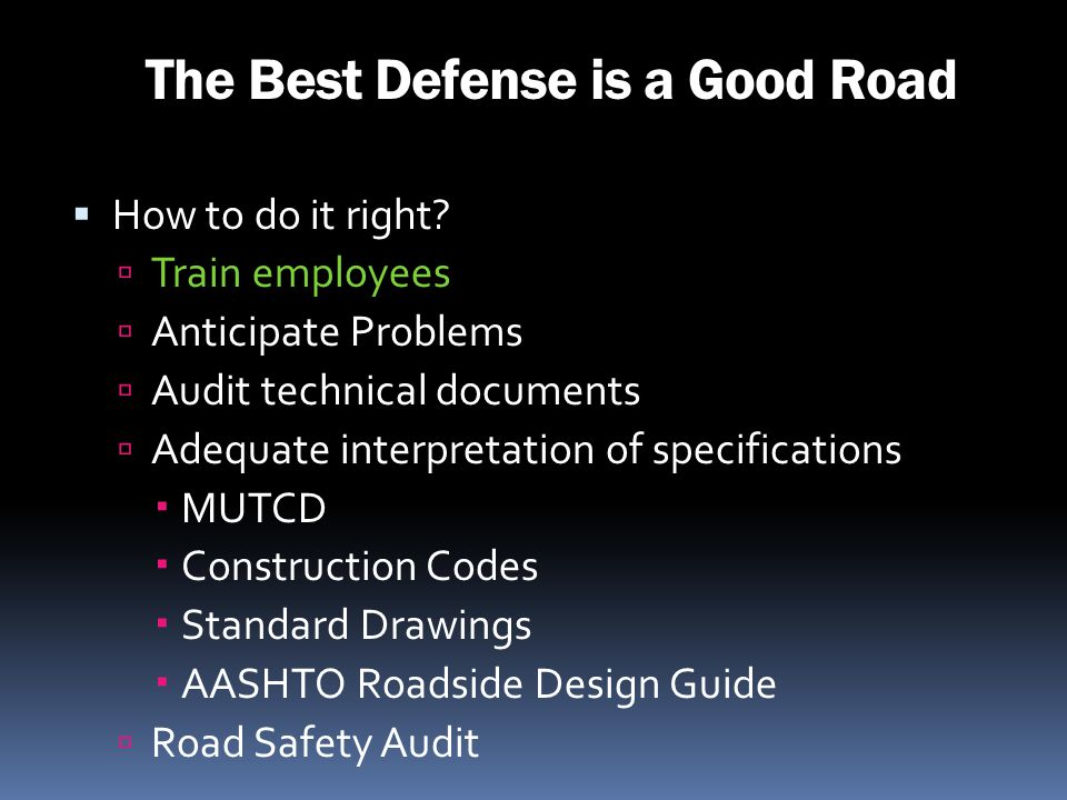 The Best Defense is a Good Road