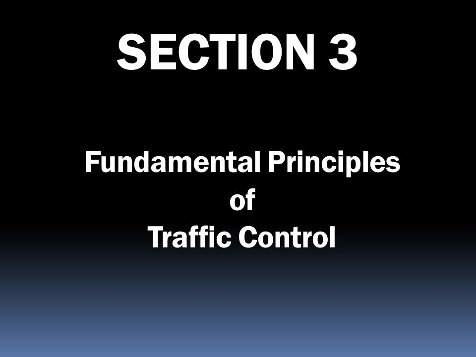 Fundamental Principles of Traffic Control