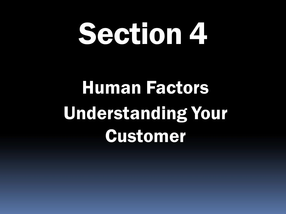 Human Factors Understanding Your Customer