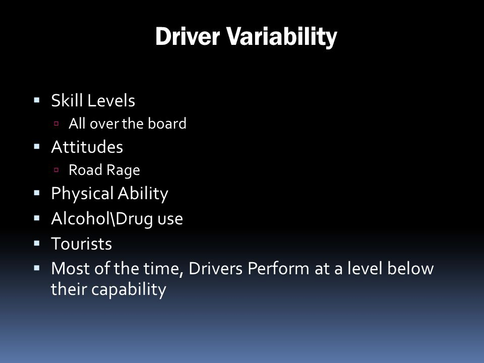 Driver Variability Skill Levels Attitudes Physical Ability