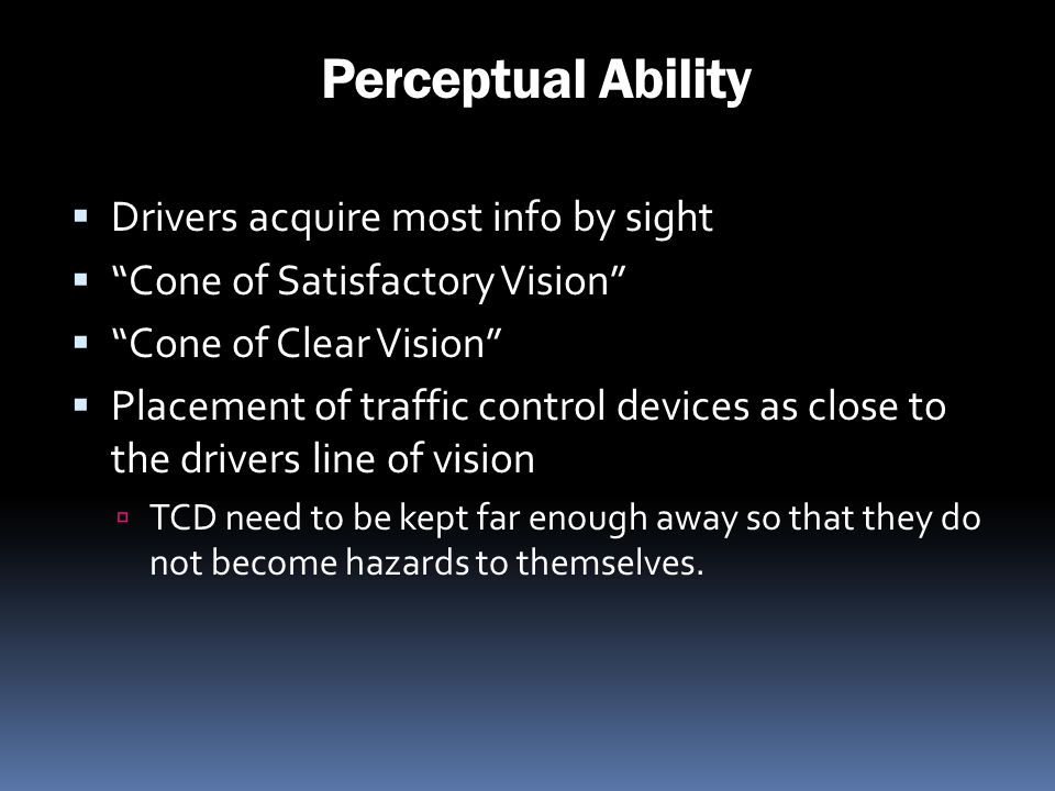 Perceptual Ability Drivers acquire most info by sight