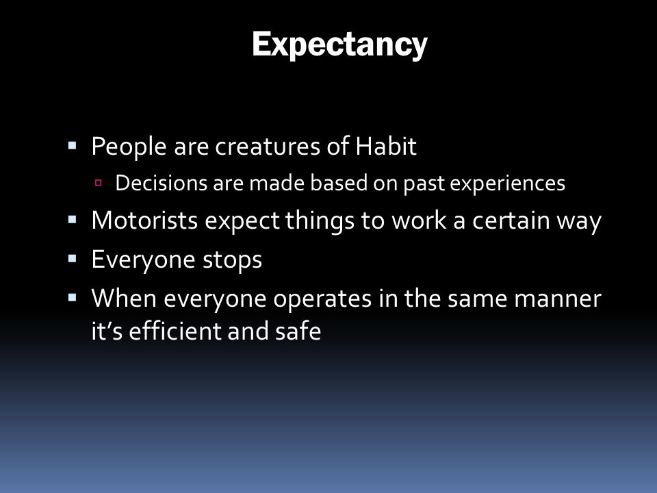 Expectancy People are creatures of Habit