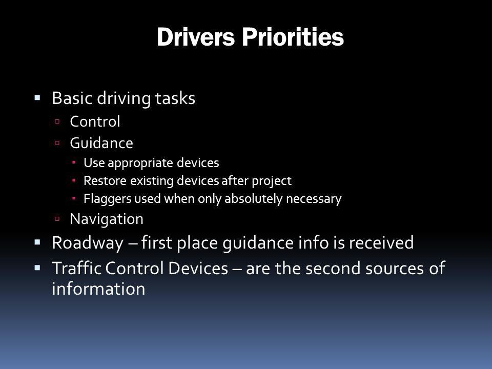 Drivers Priorities Basic driving tasks