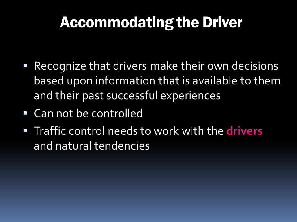 Accommodating the Driver