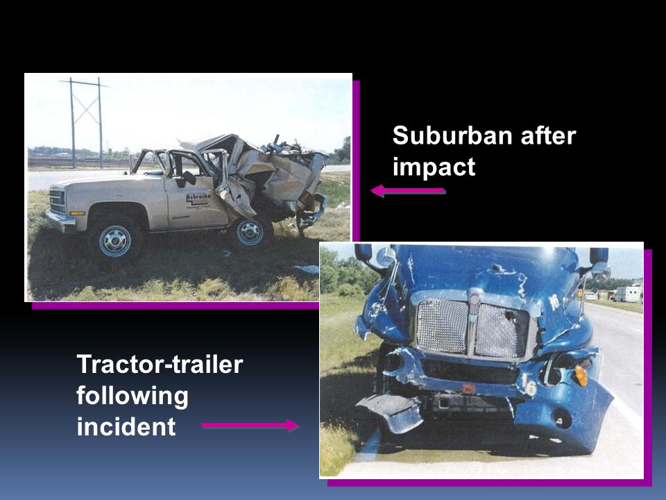 Suburban after impact Tractor-trailer following incident