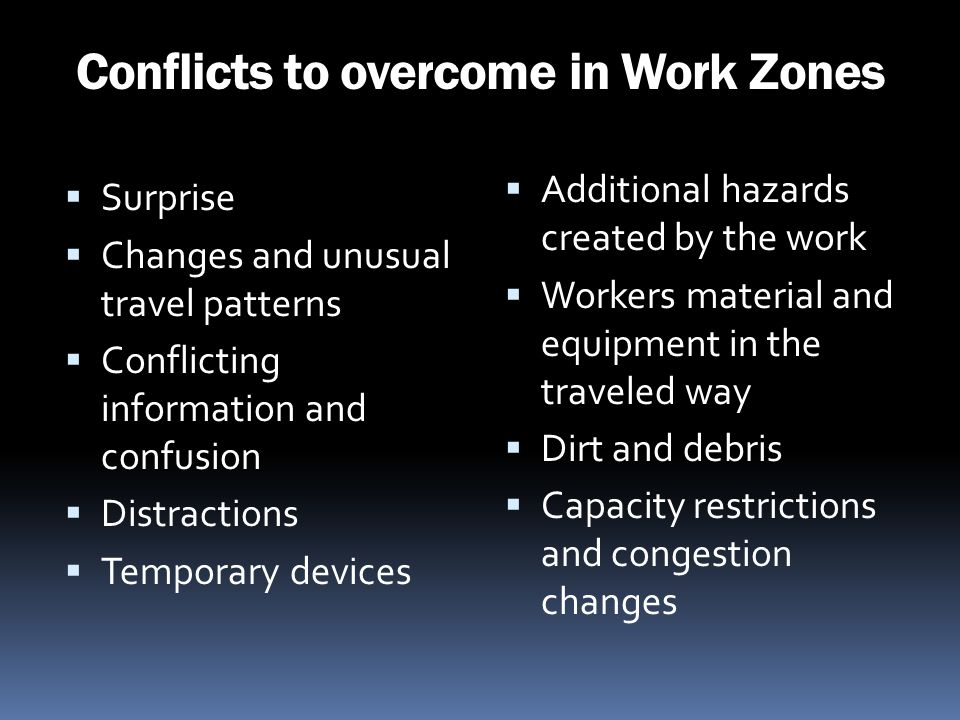 Conflicts to overcome in Work Zones