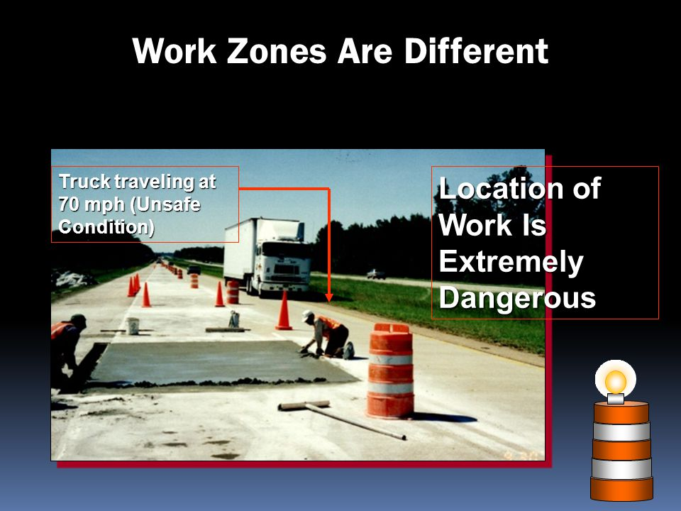 Work Zones Are Different