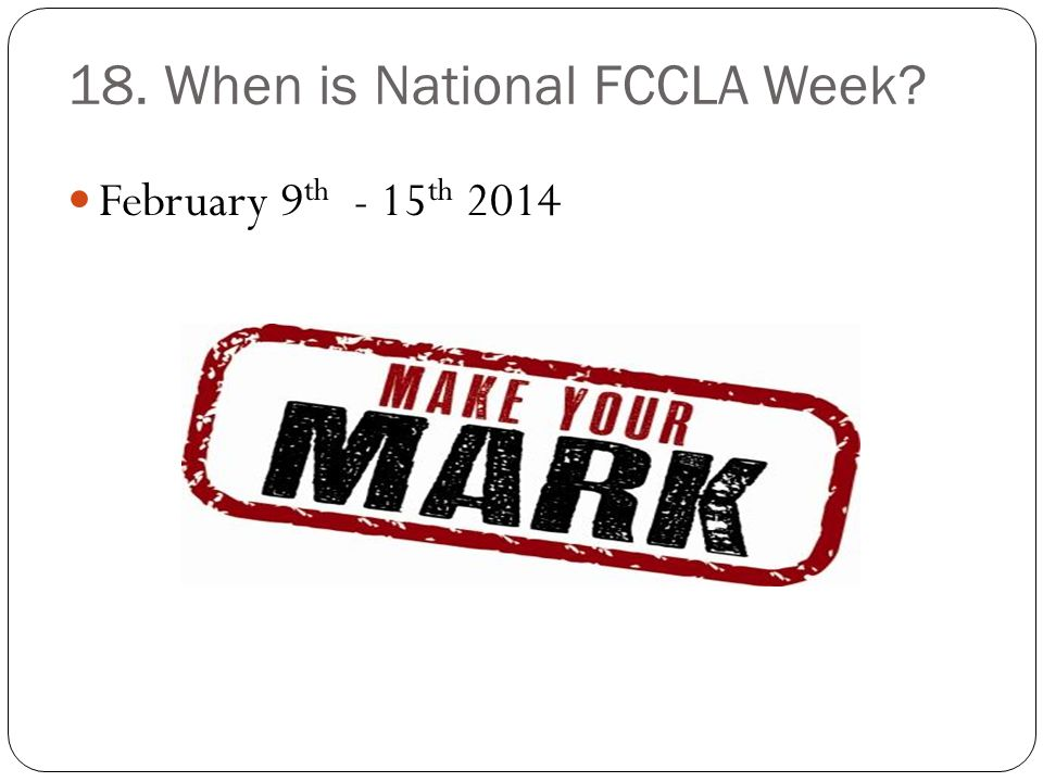 18. When is National FCCLA Week