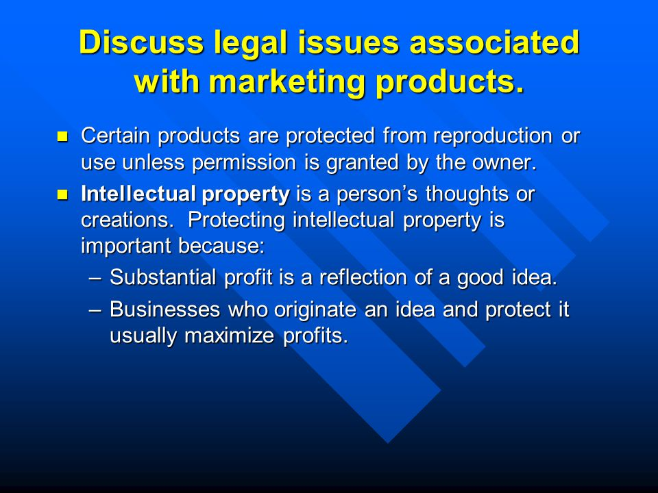 Discuss legal issues associated with marketing products.