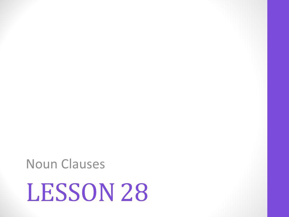 Noun Clauses Lesson 28