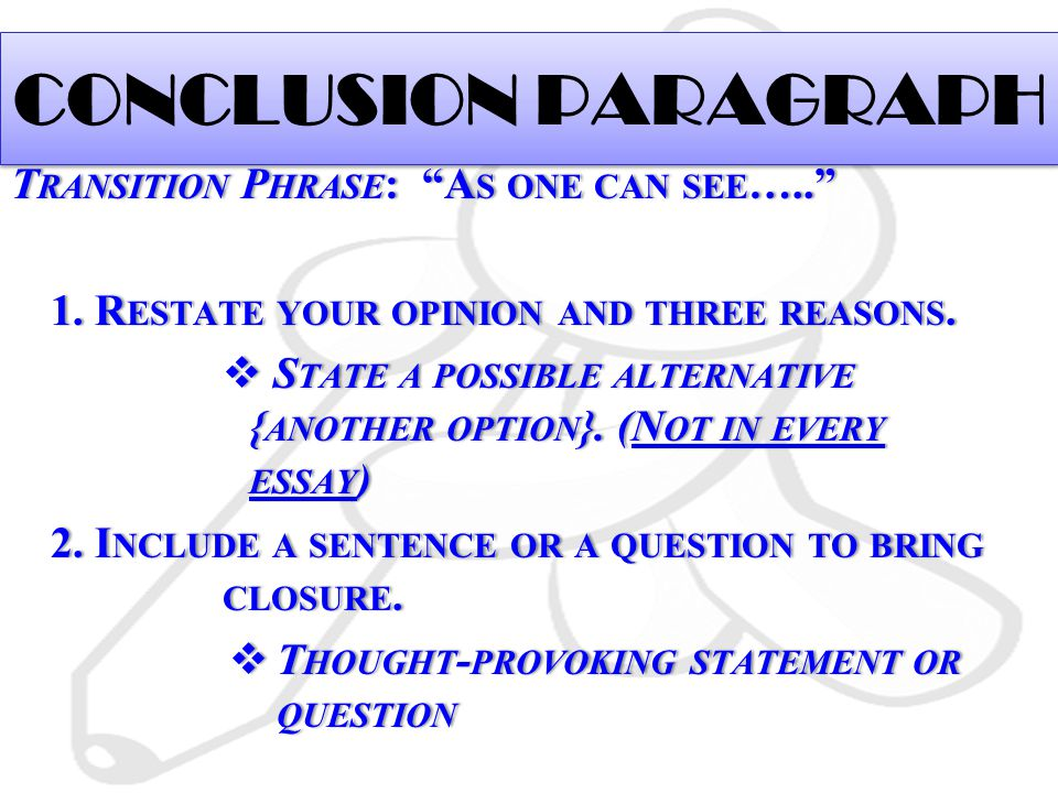CONCLUSION PARAGRAPH Transition Phrase: As one can see…..