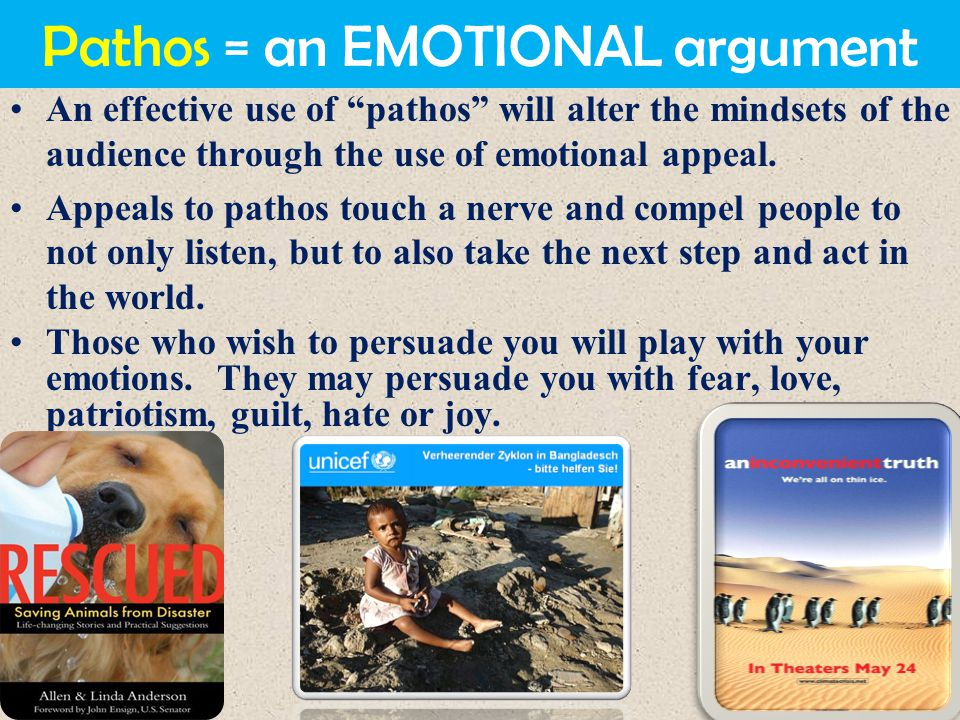 Pathos = an EMOTIONAL argument