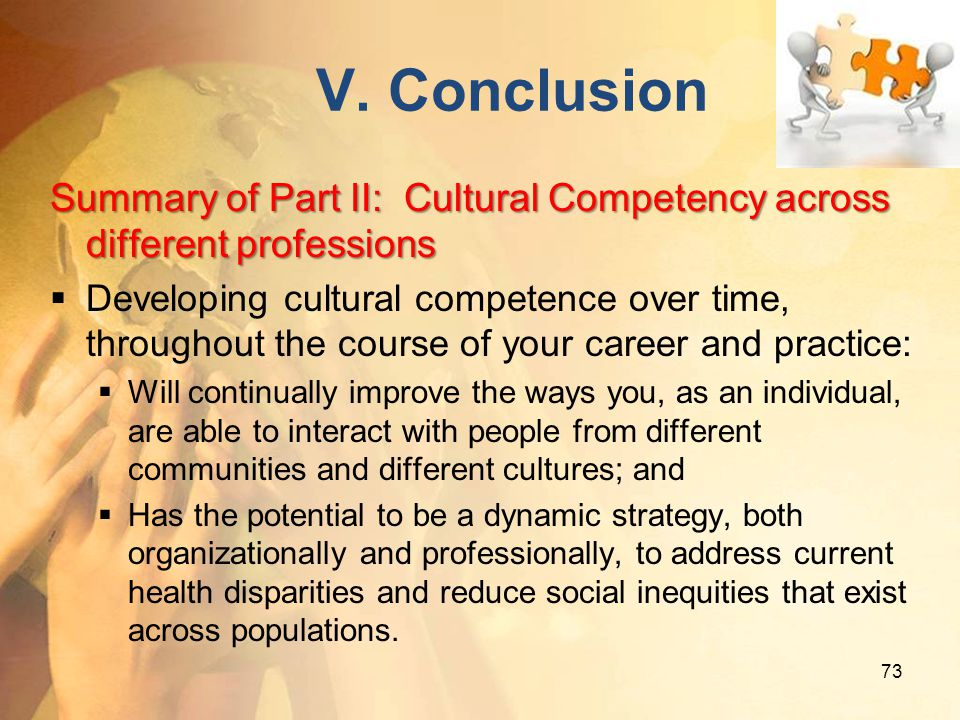 V. Conclusion Summary of Part II: Cultural Competency across different professions.