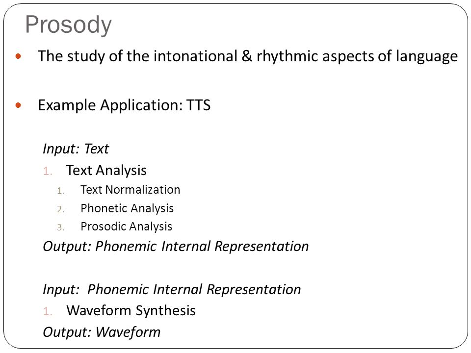 Prosody The study of the intonational & rhythmic aspects of language