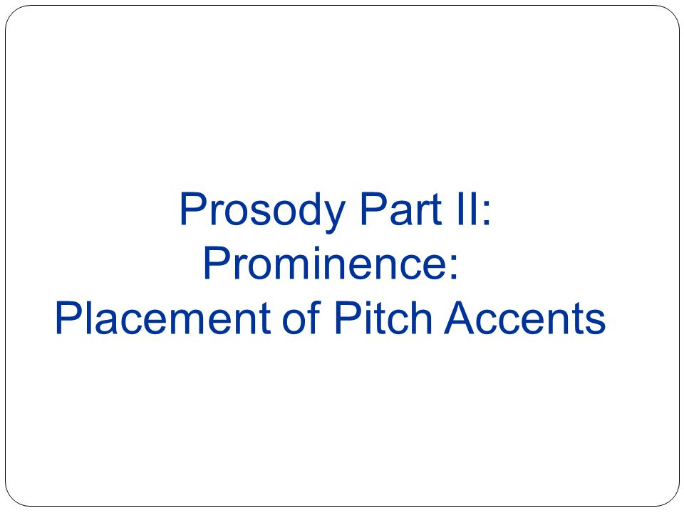 Placement of Pitch Accents