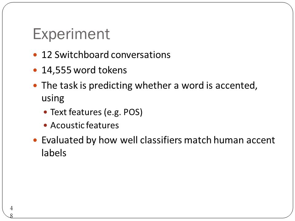 Experiment 12 Switchboard conversations 14,555 word tokens