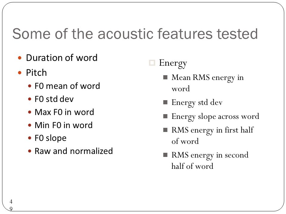 Some of the acoustic features tested