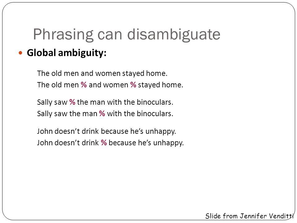 Phrasing can disambiguate